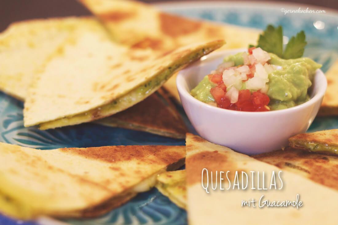 Quesadillas mit selbstgemachter Guacamole